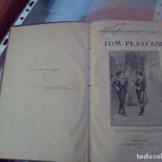Libros antiguos: TOM PLAYFAIR. Lote 98471043