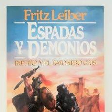 Libros antiguos: FAFHRD Y EL RATONERO GRIS - ESPADAS Y DEMONIOS - FRITZ LEIBER - MARTINEZ ROCA. Lote 98494955