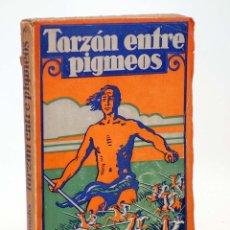 Libros antiguos: AVENTURAS DE TARZÁN 10. TARZÁN ENTRE PIGMEOS (EDGAR RICE BURROUGHS) GUSTAVO GILI, 1929. Lote 99366908