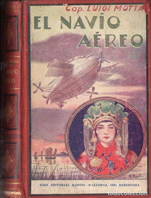 LUIGI MOTTA : EL NAVÍO AÉREO (MAUCCI, C. 1930) (Libros antiguos (hasta 1936), raros y curiosos - Literatura - Narrativa - Ciencia Ficción y Fantasía)