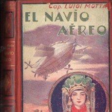 Libros antiguos: LUIGI MOTTA : EL NAVÍO AÉREO (MAUCCI, C. 1930) . Lote 100110275