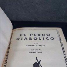Libros antiguos: 1935.CAPITAN MARRYAT.EL PERRO DIABOLICO.COLECCION MOLINO.. Lote 101669623