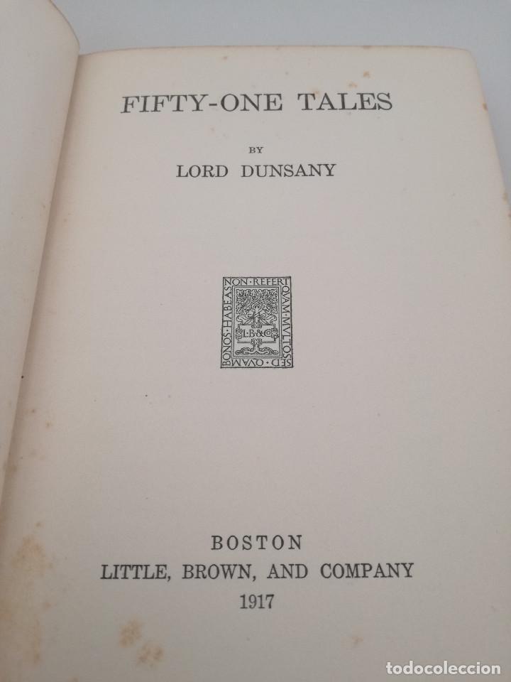 Libros antiguos: FIFTY-ONE TALES (51 CUENTOS) - LORD DUNSANY, 1917. CUENTOS DE LITERATURA FANTÁSTICA - Foto 2 - 103617843