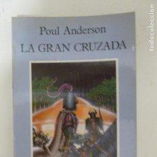 Libros antiguos: LA GRAN CRUZADA POUL ANDERSON. MIRAGUANO. 1990 171PP. Lote 103826335