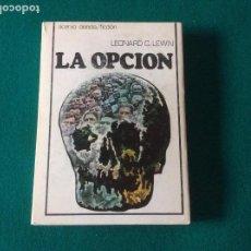 Libros antiguos: LA OPCIÓN DE LEONARD C.LEWIN EDICIONES ACERVO 1976 TAPA RÚSTICA CON SOLAPA. Lote 105250763
