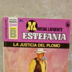 Libros antiguos: NOVELA ESTEFANIA DE MARCIAL LAFUENTE, LA JUSTICIA DEL PLOMO.. Lote 106083891