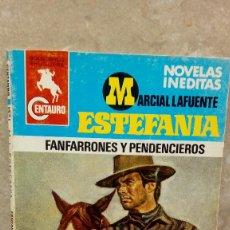 Libros antiguos: NOVELA ESTEFANIA DE MARCIAL LAFUENTE, FANFARRONES Y PENDENCIEROS.. Lote 106084047