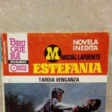 Libros antiguos: NOVELA ESTEFANIA DE MARCIAL LAFUENTE, TARDIA VENGANZA.. Lote 106084227