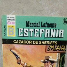 Libros antiguos: NOVELA ESTEFANIA DE MARCIAL LAFUENTE, CAZADOR DE SHERIFFS.. Lote 106084603