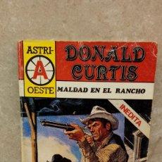 Libros antiguos: NOVELA, ASTRI-OESTE DE DONALD CURTIS, MALDAD EN EL RANCHO, TIPO ESTEFANIA.. Lote 106085075