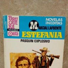 Libros antiguos: NOVELA ESTEFANIA DE MARCIAL LAFUENTE, PASQUIN EXPLOSIVO.. Lote 106085607