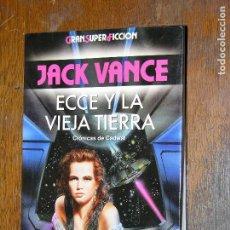Libros antiguos: F1 GRAN SUPER FICCION JACK VANCE ECCE Y LA VIEJA TIERRA. Lote 107218383