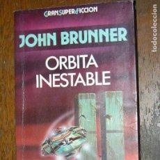 Libros antiguos: F1 GRAN SUPER FICCION JOHN BRUNNER ORBITA INESTABLE. Lote 107228351