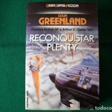 Libros antiguos: RECONQUISTAR PLENTY - COLIN GREENLAND - EDICIONES MARTÍNEZ ROCA S.A 1992. Lote 108825599