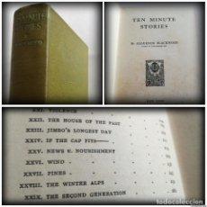 Libros antiguos: ALGERNON BLACKWOOD: TEN MINUTE STORIES, HISTORIAS DE DIEZ MINUTOS (1914) - LITERATURA FANTÁSTICA. Lote 109206935