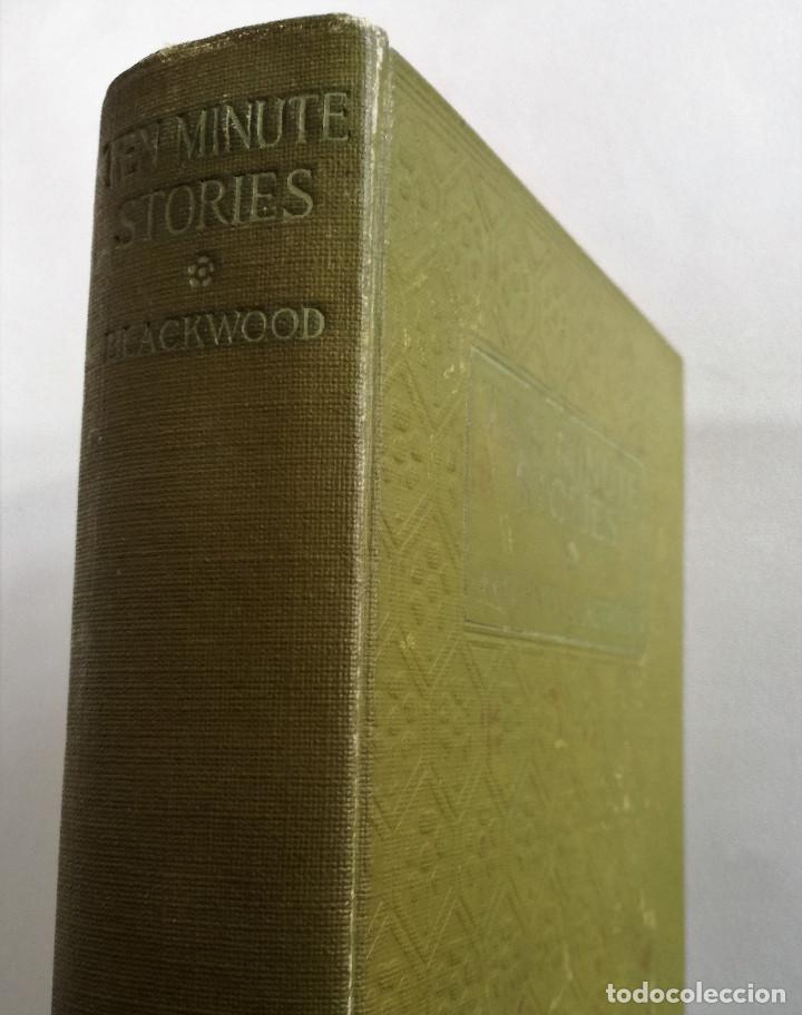 Libros antiguos: ALGERNON BLACKWOOD: TEN MINUTE STORIES, HISTORIAS DE DIEZ MINUTOS (1914) - LITERATURA FANTÁSTICA - Foto 2 - 109206935