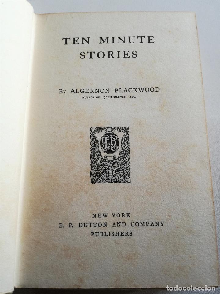 Libros antiguos: ALGERNON BLACKWOOD: TEN MINUTE STORIES, HISTORIAS DE DIEZ MINUTOS (1914) - LITERATURA FANTÁSTICA - Foto 3 - 109206935