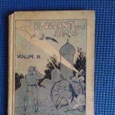 Libros antiguos: EL GEGANT DELS AIRES. FOLCH I TORRES. Lote 110822223