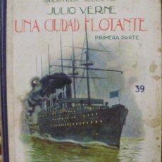 Libros antiguos: UNA CIUDAD FLOTANTE (1ª PARTE)/JULIO VERNE/RAMÓN SOPENA EDITOR. Lote 112163323
