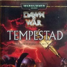 Libros antiguos: DAWN OF WAR. TEMPESTAD. BASADA EN EL JUEGO RTS PARA PC. C S GOTO. WARHAMMER 40000. NUEVO!!!. Lote 112935299