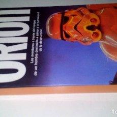 Libros antiguos: ORION-BEN BOVA-AVENTURAS TRAVÉS TIEMPO HOMBRE DESTINADO SALVAR HUMANIDAD-PLANETA 1ª ED 1987. Lote 113310227