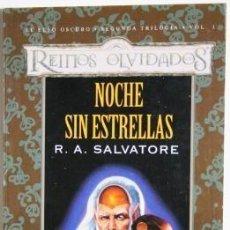 Libros antiguos: NOCHE SIN ESTRELLAS. EL ELFO OSCURO - REINOS OLVIDADOS. Lote 114024215