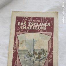 Libros antiguos: LOS ESCLAVOS AMARILLOS, E. SALGARI, LA NOVELITA CALLEJA Nº 9, 1935. Lote 114372207