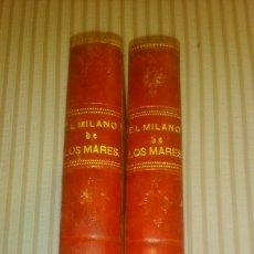 Libros antiguos: EL MILANO DE LOS MARES, DOS TOMOS.. Lote 75265466