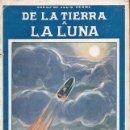 Libros antiguos: JULIO VERNE : DE LA TIERRA A LA LUNA (MUNDIAL, C. 1921) COMPLETA, CINCO CUADERNOS. Lote 117767135