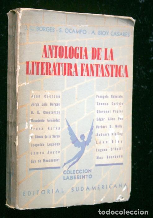 ANTOLOGIA DE LA LITERATURA FANTASTICA - BORGES - OCAMPO - BIOY CASARES - 1940 - PRIMERA EDICIÓN (Libros antiguos (hasta 1936), raros y curiosos - Literatura - Narrativa - Ciencia Ficción y Fantasía)