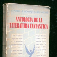 Libros antiguos: ANTOLOGIA DE LA LITERATURA FANTASTICA - BORGES - OCAMPO - BIOY CASARES - 1940 - PRIMERA EDICIÓN. Lote 118712531