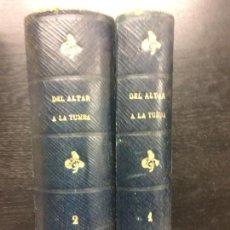 Libros antiguos: DEL ALTAR A LA TUMBA, ALVARO CARRILLO. Lote 121164047