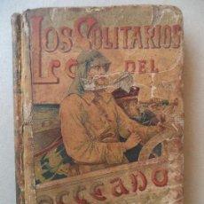 Libros antiguos: LOS SOLITARIOS DEL OCEANO.E.SALGARI S.CALLEJA EDITOR. Lote 123326363