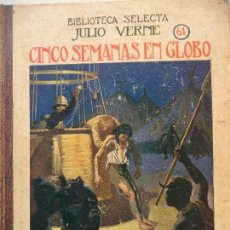 Libros antiguos: BIBLIOTECA SELECTA CINCO SEMANAS EN GLOBO J VERNE EDITORIAL RAMON SOPENA. Lote 123328267