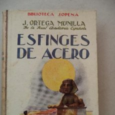 Libros antiguos: BIBLIOTECA SOPENA ESFINGES DE ACERO J.ORTEGA MUNILLA RAMON SOPENA. Lote 123330199