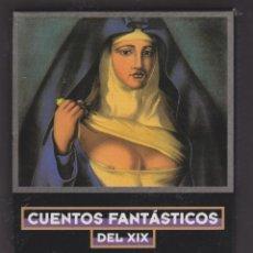 Livres anciens: CUENTOS FANTÁSTICOS DEL XIX Nº 1. Lote 125184651