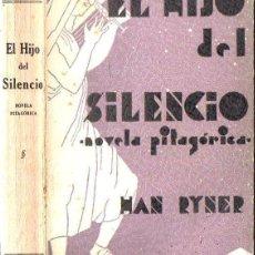 Libros antiguos: HAN RYNER : EL HIJO DEL SILENCIO (BIBL. ORIENTALISTA, 1932). Lote 125314567