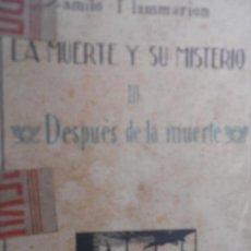 Libros antiguos: LA MUERTE Y SU MISTERIO III CAMILO FLAMMARION ED. AGUILAR MADRID 1922. PRIMERA EDICIÓN. Lote 126814171