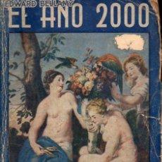Libros antiguos: EDWARD BELLAMY . EL AÑO 2000 (ESTUDIOS, VALENCIA, S.F.). Lote 127226959