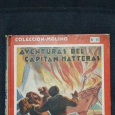 Libros antiguos: AVENTURAS DEL CAPITAN HATTERAS JULIO VERNE PRIMERA EDICIÓN AGOSTO 1935. Lote 129416808