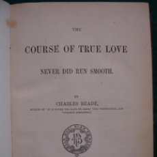 Libros antiguos: THE COURSE OF TRUE LOVE NEVER DID RUN SMOOTH.CHARLES READE.LONDON 1857.FIRST EDITION 269 PG. Lote 130903460