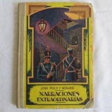Libros antiguos: NARRACIONES EXTRAORDINARIAS JOSÉ POCH Y NOGUER 1931 DALMAU CARLES PLA. Lote 131042008