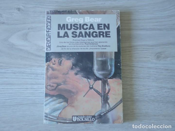 MÚSICA EN LA SANGRE - GREG BEAR (Libros antiguos (hasta 1936), raros y curiosos - Literatura - Narrativa - Ciencia Ficción y Fantasía)