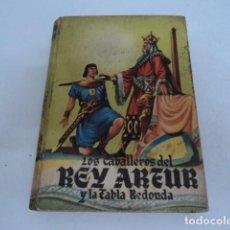 Libros antiguos: LIBRO ANTIGUO LOS CABALLEROS DEL REY ARTUR Y LA TABLA REDONDA COLECCION CADETE MATEU . Lote 135718327