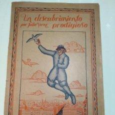 Libros antiguos: UN DESCUBRIMIENTO ASOMBROSO - JULIO VERNE - EDIC. ILUSTRADA CON GRABADOS - MADRID - . Lote 136763678