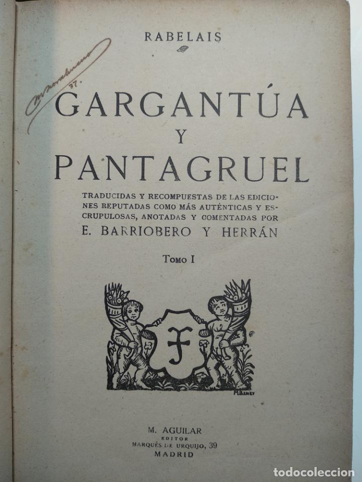 Libros antiguos: GARGANTÚA Y PANTAGRUEL - RABELAIS - TOMO I - M. AGUILAR EDITOR - MADRID - CIRCA 1937 - - Foto 2 - 137178846