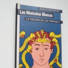 Libros antiguos: LAS MONTAÑAS BLANCAS. LA TRILOGÍA DE LOS TRÍPODES I. JOHN CHRISTOPHER. CÍRCULO DE LECTORES.. Lote 137906978