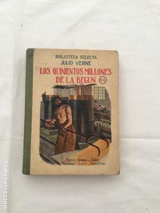 JULIO VERNE: LOS QUINIENTOS MILLONES DE LA BEGÚN, 1935, CON ILUSTRACIONES. EDITORIAL SOPENA (Libros antiguos (hasta 1936), raros y curiosos - Literatura - Narrativa - Ciencia Ficción y Fantasía)