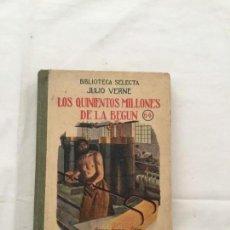 Libros antiguos: JULIO VERNE: LOS QUINIENTOS MILLONES DE LA BEGÚN, 1935, CON ILUSTRACIONES. EDITORIAL SOPENA. Lote 138072762