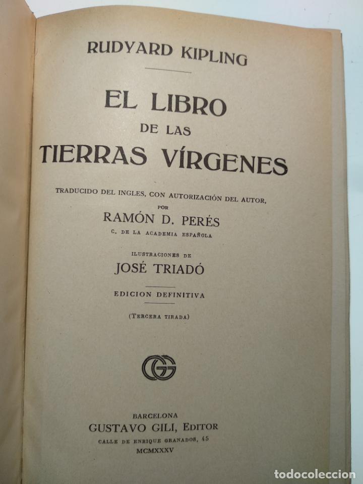 Libros antiguos: EL LIBRO DE LAS TIERRAS VÍRGENES - RUDYARD KIPLING - EDICIÓN DEFINITIVA - GUSTAVO GILI - BCN - 1935- - Foto 2 - 138686010
